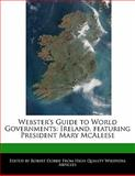 Webster's Guide to World Governments : Ireland, featuring President Mary Mcaleese, Marley, Ben, 1170065244