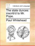 The State Dunces, Paul Whitehead, 117051524X