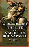 The Life of Napoleon Buonaparte, Hazlitt, William, 1402195249