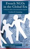 French NGOs in the Global ERA : A Distinctive Role in International Development, Cumming, Gordon D., 1403945241