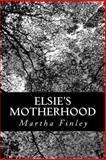 Elsie's Motherhood, Martha Finley, 1490905243