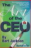 The Art of the Ceo, Bart Jackson, 1493735241