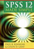 Spss Made Simple : Release 12.0, Kinnear, Paul and Gray, Colin D., 1841695246