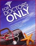 For Doctors Only : A Guide to Working Less and Building More, Jarvis, Christopher R. and Mandell, David B., 1890415243