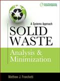 Solid Waste Analysis and Minimization : A Systems Approach, Franchetti, Matthew J., 007160524X