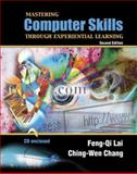 Mastering Computer Skills Through Experiential Learning, Lai, Feng-Qi and Chang, Ching-Wen, 0757565247