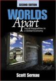 Worlds Apart : Social Inequalities in a Global Economy, Sernau, Scott R., 1412915244