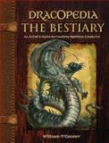 Dracopedia the Bestiary, William O'Connor, 1440325243