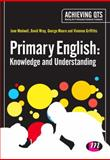 Primary English: Knowledge and Understanding : Knowledge and Understanding, Medwell, Jane A. and Wray, David, 1446295249