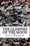 The Glimpses of the Moon, Edith Wharton, 1482075245