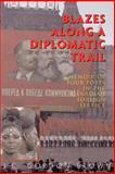 Blazes along a Diplomatic Trail, J. C. Gordon Brown, 1552125246