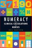 Numeracy and Clinical Calculations for Nurses, Neil Davison, 1908625244