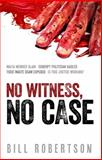 No Witness, No Case, Bill Robertson, 1922175242