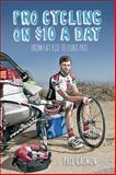 Pro Cycling on $10 a Day, Phil Gaimon, 1937715248