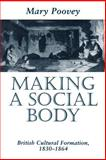 Making a Social Body : British Cultural Formation, 1830-1864, Poovey, Mary, 0226675246