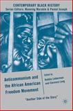 Anticommunism and the African American Freedom Movement : Another Side of the Story, Lieberman, Robbie, 0230605249
