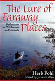 The Lure of Faraway Places, Herb Pohl, 1897045247