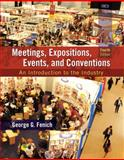 Meetings, Expositions, Events, and Conventions : An Introduction to the Industry, Fenich, George G., 0133815242