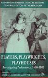Players, Playwrights, Playhouses : Investigating Performance, 1660-1800, Cordner, Michael, 0230525245
