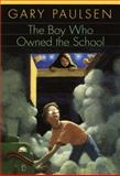 The Boy Who Owned the School, Gary Paulsen, 0440405246