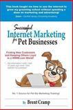 Internet Marketing for Pet Businesses, Brent Cramp, 0615665241
