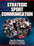 Strategic Sport Communication, Miloch, Kimberly S. and Laucella, Pamela C., 0736065245