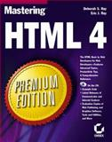 Mastering HTML 4 Premium Edition, Ray, Deborah and Ray, Eric J., 0782125247