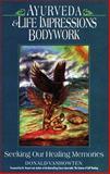 Ayurveda and Life Impressions Bodywork, Donald VanHowten, 0914955241