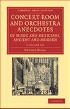 Concert Room and Orchestra Anecdotes of Music and Musicians, Ancient and Modern 3 Volume Set, Busby, Thomas, 1108065244