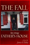 The Fall in My Father's House, James S. Talty, 1490355243