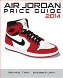 Air Jordan Price Guide 2014, Michael Tran and Steven Huynh, 1494485249