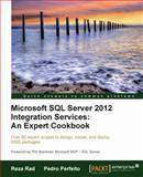 Microsoft SQL Server 2012 Integration Services, Reza Rad and Pedro Perfeilo, 184968524X