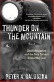 Thunder on the Mountain : Death at Massey and the Dirty Secrets Behind Big Coal, Galuszka, Peter A., 1940425247
