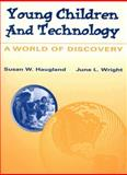 Young Children and Technology : A World of Discovery, Shade, Daniel D. and Haugland, Susan W., 0205175244