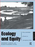 Ecology and Equity : The Use and Abuse of Nature in Contemporary India, Gadgil, Madhav and Guha, Ramachandra, 0415125243