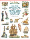 Old-Time Nautical and Seashore Vignettes in Full Color, Carol Belanger Grafton, 0486415244