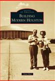 Building Modern Houston, Anna Mod, 0738585246