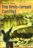The Arab-Israeli Conflict, Stewart Ross, 1403455244