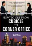 How to Get from Cubicle to Corner Office, Joel Weiss, 1586855247