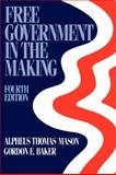 Free Government in the Making : Readings in American Political Thought, Mason, Alpheus Thomas, 0195035240