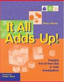 It All Adds Up! : Engaging 8-to-12-Year-Olds in Math Investigations, Skinner, Penny, 0941355241