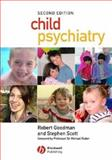 Child Psychiatry, Goodman, Robert and Scott, Stephen, 1405115246