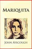 Mariquita, John Ayscough, 148272524X