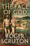 The Face of God, Scruton, Roger, 1847065244