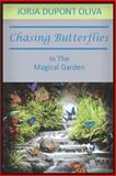 Chasing Butterflies in the Magical Garden, Jorja DuPont Oliva, 1935795244
