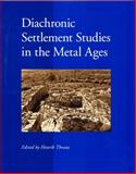 Diachronic Settlement Studies in the Metal Ages 9788788415247