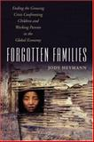 Forgotten Families : Ending the Growing Crisis Confronting Children and Working Parents in the Global Economy, Heymann, Jody, 0195335244