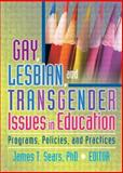 Gay, Lesbian, and Transgender Issues in Education : Programs, Policies, and Practices, , 1560235241