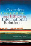 Coercion, Cooperation, and Ethics in International Relations, Richard Ned LeBow, 0415955246