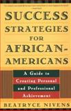 Success Strategies for African-Americans, Beatryce Nivens, 0452275245